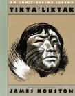 Tikta'liktak: An Inuit-Eskimo Legend Cover Image