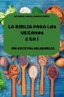La Biblia Para Los Veganos 2 En 1 100 Recetas Saludables Cover Image