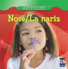 Nose/La Nariz (Let's Read about Our Bodies/Hablemos del Cuerpo Humano) Cover Image