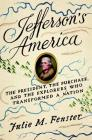 Jefferson's America: The President, the Purchase, and the Explorers Who Transformed a Nation Cover Image