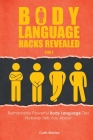 Body Language Hacks Revealed 2 In 1: Remarkably Powerful Body Language Tips Nobody Tells You About Cover Image