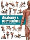 Anatomy & Bodybuilding: A Complete Visual Guide Cover Image