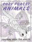 Cozy Forest Animals - Coloring Book for adults - Hippopotamus, Proboscis, Iguana, Wolves, and more Cover Image