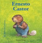 Ernesto Castor (Bichitos curiosos series) Cover Image