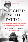 I Marched with Patton: A Firsthand Account of World War II Alongside One of the U.S. Army's Greatest Generals Cover Image