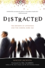 Distracted: The Erosion of Attention and the Coming Dark Age Cover Image