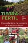 Tierra Fértil: Desarrollando La Agroecología de Abajo Hacia Arriba Cover Image