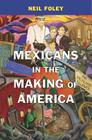 Mexicans in the Making of America Cover Image