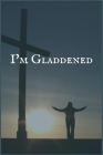 I'm Gladdened: The Writing Notebook for Ending Personal Substance Use Cover Image