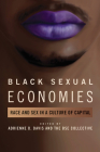 Black Sexual Economies: Race and Sex in a Culture of Capital (New Black Studies Series) Cover Image