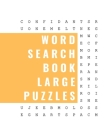 Word Search Book LARGE Puzzles: Large Print Word Search Book Puzzles for Adults, Seniors and Smart Kids Cover Image