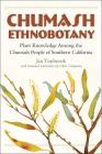 Chumash Ethnobotany: Plant Knowledge Among the Chumash People of Southern California (Santa Barbara Museum of Natural History Monographs #5) Cover Image