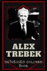 Alex Trebek Distressed Coloring Book: Artistic Adult Coloring Book Cover Image
