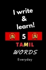 Notebook: I write and learn! 5 Tamil words everyday, 6