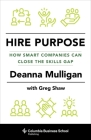 Hire Purpose: How Smart Companies Can Close the Skills Gap Cover Image