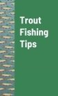 Trout Fishing Tips Cover Image