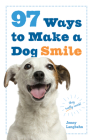97 Ways to Make a Dog Smile Cover Image