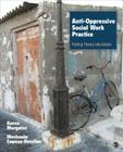 Anti-Oppressive Social Work Practice: Putting Theory Into Action Cover Image