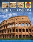 The Colosseum: Design - Construction - Events: A detailed examination of this iconic building and its use throughout the centuries (Haynes Manuals) Cover Image