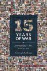 15 Years of War: How the Longest War in U.S. History Affected a Military Family in Love, Loss, and the Cost of Service Cover Image
