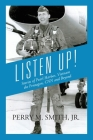 Listen Up! Stories of Pearl Harbor, Vietnam, the Pentagon, CNN and Beyond Cover Image