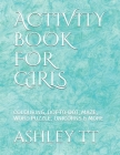 Activity Book for Girls: Colouring, Dot-To-Dot, Maze, Word Puzzle, Unicorns & More Cover Image
