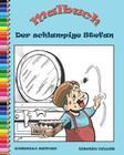 Malbuch Fur Kinder: Der Schlampige Stefan Und Die Emporten Mobel Cover Image