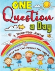 One Question a Day: A Three-Year Writing Book - Create Your Own Personal Time Capsule for Kids Cover Image