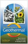 The Smart Guide to Geothermal: How to Harvest Earth's Free Energy for Heating and Cooling Cover Image