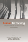 Human Trafficking: A Treatment Guide for Mental Health Professionals Cover Image