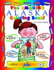 The Amazing Alaska Coloring Book! Cover Image