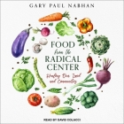 Food from the Radical Center Lib/E: Healing Our Land and Communities Cover Image