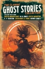 The Classic Ghost Stories Collection: Chilling Tales from Guy de Maupassant, M. R. James, Edith Wharton, E. F. Benson, Sheridan Le Fanu, Henry James Cover Image