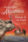 Dispatches from Anarres: Tales in Tribute to Ursula K. Le Guin: Tales in Tribute to Ursula K. Le Guin Cover Image
