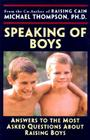 Speaking of Boys: Answers to the Most-Asked Questions about Raising Sons Cover Image