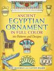 Ancient Egyptian Ornament in Full Color: 350 Patterns and Designs Cover Image