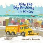 Ride the Big Machines in Winter: My Big Machines Series Cover Image