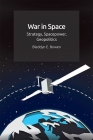 War in Space: Strategy, Spacepower, Geopolitics Cover Image