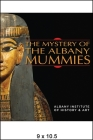 The Mystery of the Albany Mummies (Albany Institute of History and Art) Cover Image