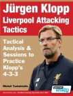 Jürgen Klopp Liverpool Attacking Tactics - Tactical Analysis and Sessions to Practice Klopp's 4-3-3 Cover Image