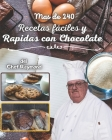 mas de 240 Recetas fáciles y Rapidas con Chocolate: postres para todas las ocaciones, en tazas, bar, fontaine y hummus Cover Image