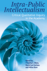 Intra-Public Intellectualism: Critical Qualitative Inquiry in the Academy Cover Image