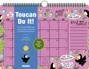 Toucan Do It 17-Month Wall Calendar 2022: 17 Months of Vibrant Illustrations and Motivational Puns. Cover Image