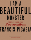 I Am a Beautiful Monster: Poetry, Prose, and Provocation Cover Image