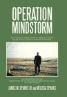 Operation Mindstorm: Staff Sergeant James Sparks Jr. Memoir of Desert Storm and His Journey Operation Mindstorm. Cover Image