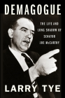 Demagogue: The Life and Long Shadow of Senator Joe McCarthy Cover Image