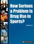 How Serious a Problem Is Drug Use in Sports? (In Controversy) Cover Image