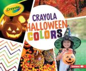 Crayola: Halloween Colors (Crayola (R) Holiday Colors) Cover Image