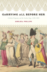 Carrying All before Her: Celebrity Pregnancy and the London Stage, 1689-1800 (Performing Celebrity) Cover Image