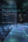 Hamlet on the Holodeck, Updated Edition: The Future of Narrative in Cyberspace Cover Image